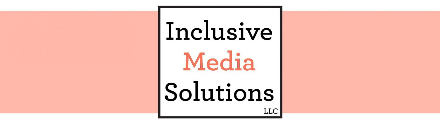 Inclusive Media Solutions LLC